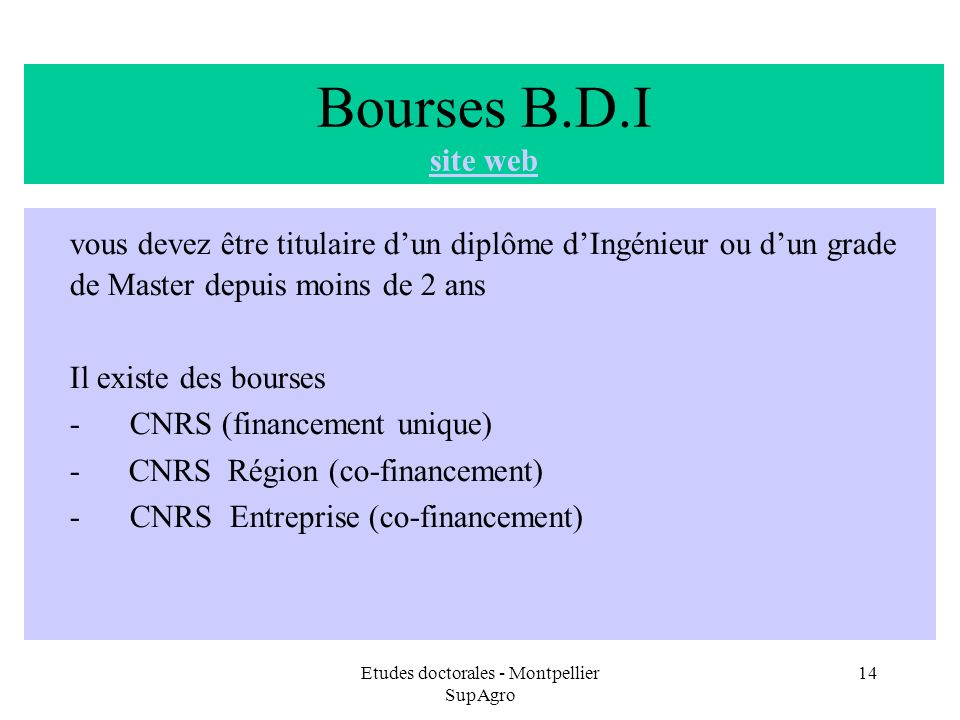 Etudes doctorales - Montpellier SupAgro 14 Bourses B.D.I site web site web vous devez être titulaire dun diplôme dIngénieur ou dun grade de Master dep