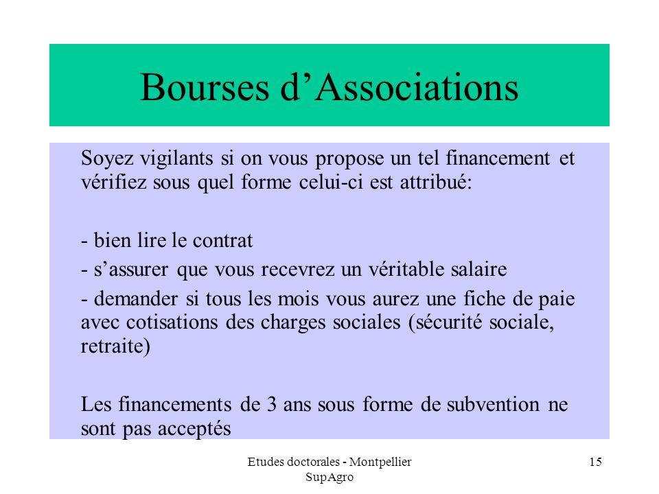 Etudes doctorales - Montpellier SupAgro 15 Bourses dAssociations Soyez vigilants si on vous propose un tel financement et vérifiez sous quel forme cel