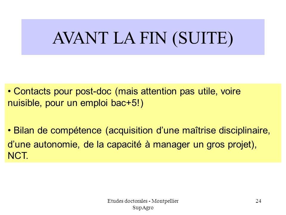 Etudes doctorales - Montpellier SupAgro 24 AVANT LA FIN (SUITE) Contacts pour post-doc (mais attention pas utile, voire nuisible, pour un emploi bac+5