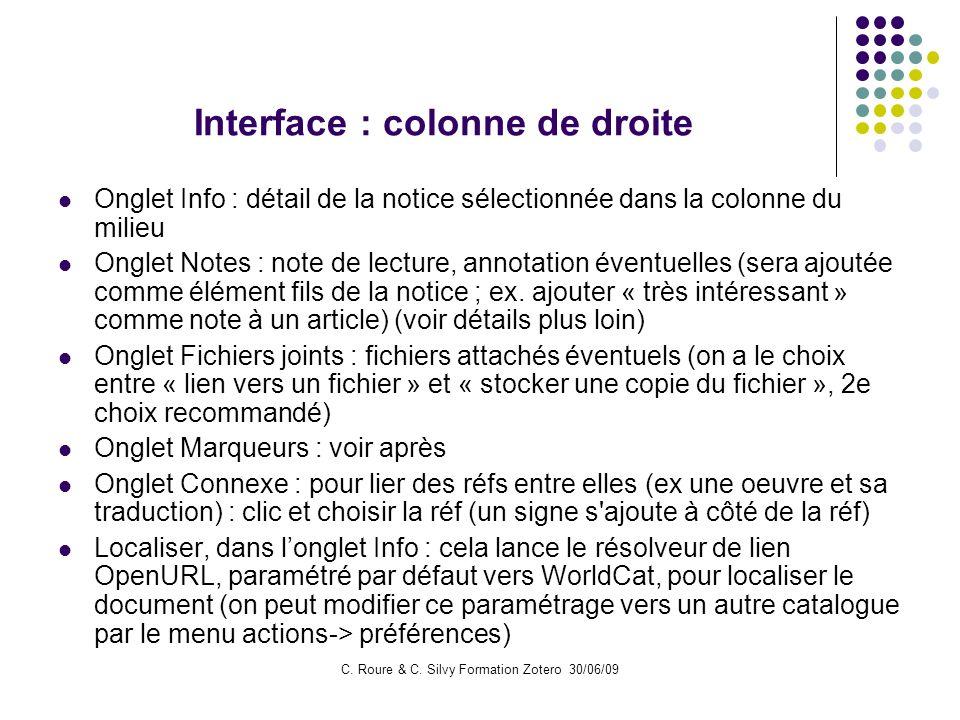 C. Roure & C. Silvy Formation Zotero 30/06/09 Interface : colonne de droite Onglet Info : détail de la notice sélectionnée dans la colonne du milieu O