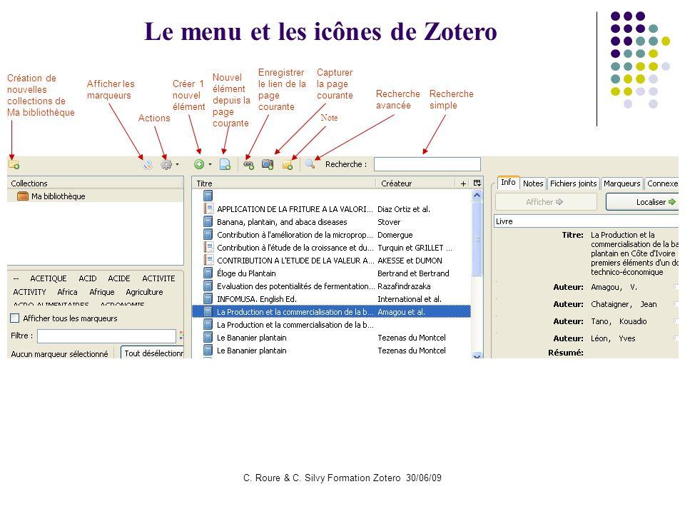 C. Roure & C. Silvy Formation Zotero 30/06/09 Création de nouvelles collections de Ma bibliothèque Afficher les marqueurs Actions Créer 1 nouvel éléme