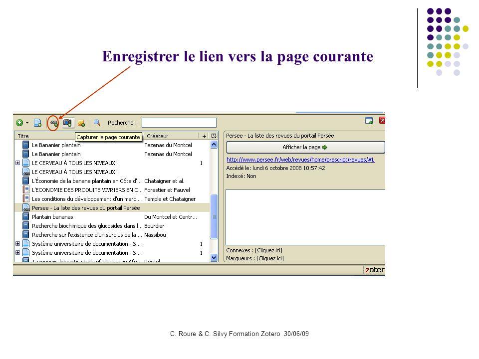 C. Roure & C. Silvy Formation Zotero 30/06/09 Enregistrer le lien vers la page courante