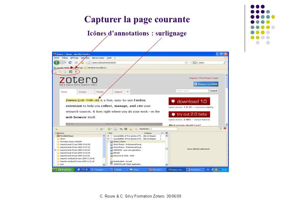C. Roure & C. Silvy Formation Zotero 30/06/09 Capturer la page courante Icônes dannotations : surlignage