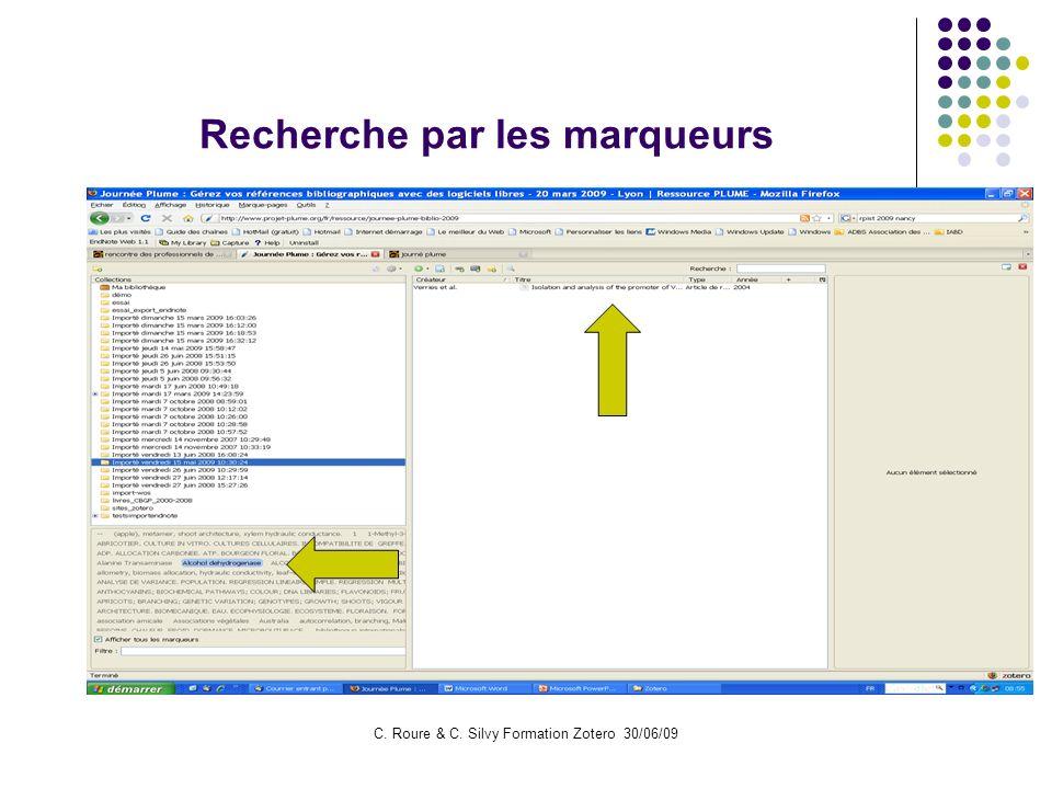 C. Roure & C. Silvy Formation Zotero 30/06/09 Recherche par les marqueurs