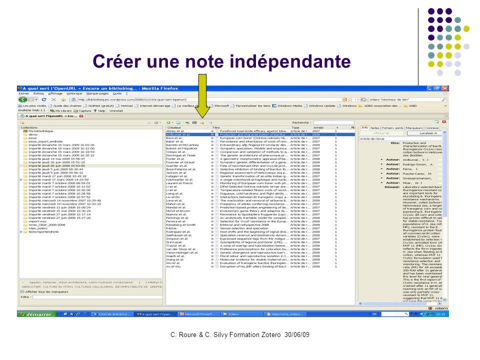C. Roure & C. Silvy Formation Zotero 30/06/09 Créer une note indépendante