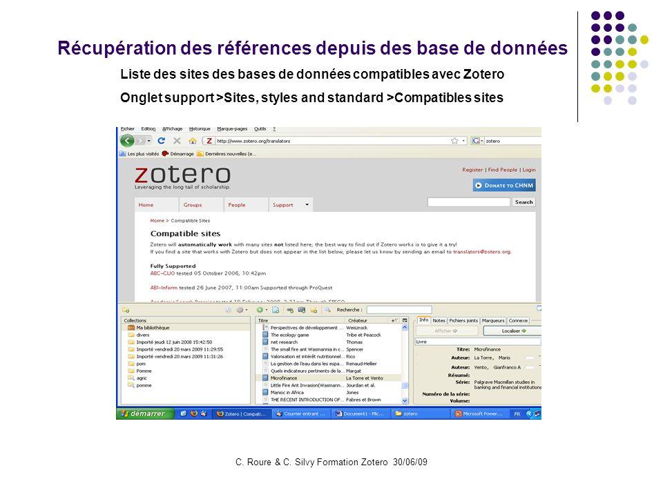 C. Roure & C. Silvy Formation Zotero 30/06/09 Récupération des références depuis des base de données Liste des sites des bases de données compatibles