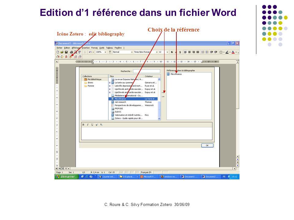 C. Roure & C. Silvy Formation Zotero 30/06/09 Edition d1 référence dans un fichier Word Choix de la référence Icône Zotero : edit bibliography