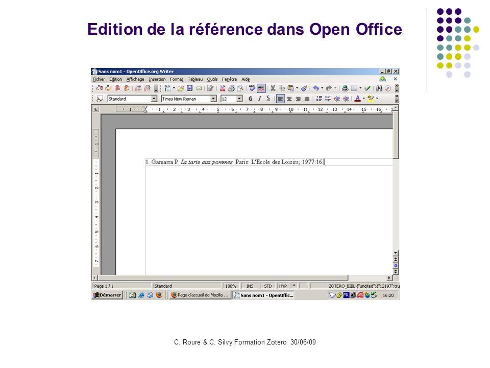 C. Roure & C. Silvy Formation Zotero 30/06/09 Edition de la référence dans Open Office