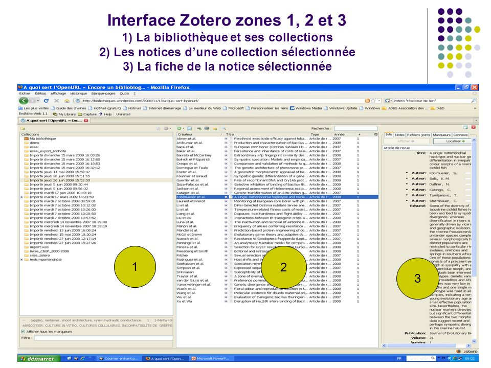 C. Roure & C. Silvy Formation Zotero 30/06/09 Interface Zotero zones 1, 2 et 3 1) La bibliothèque et ses collections 2) Les notices dune collection sé