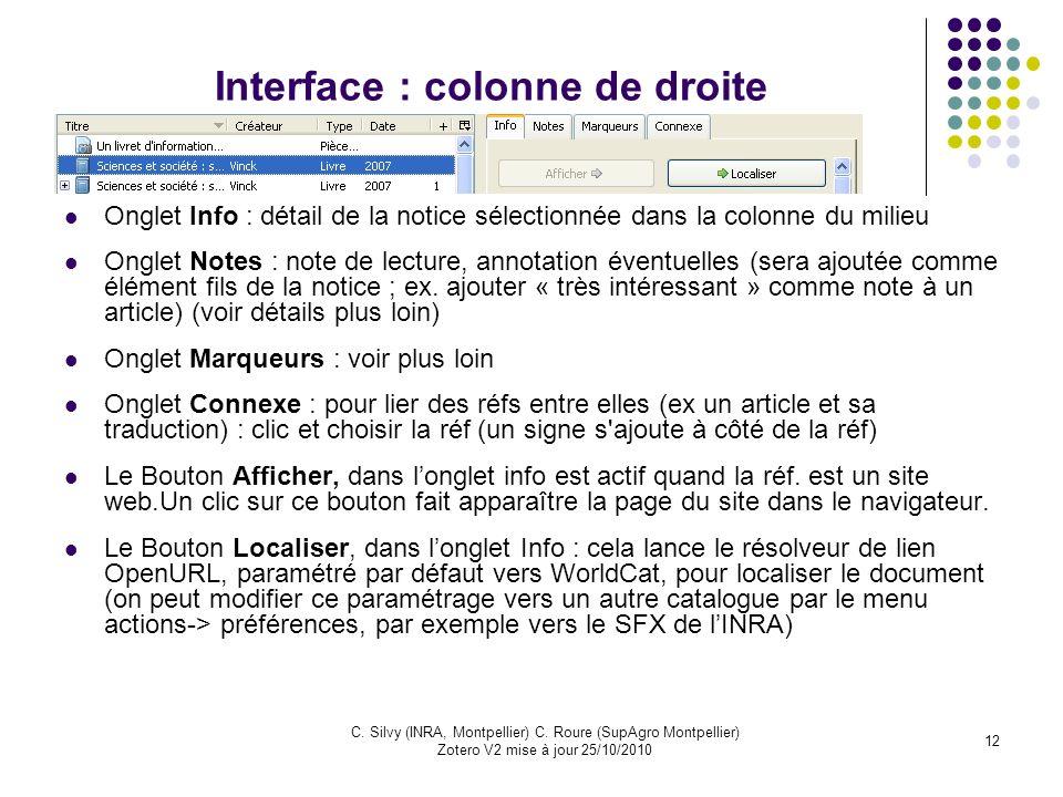 12 C. Silvy (INRA, Montpellier) C. Roure (SupAgro Montpellier) Zotero V2 mise à jour 25/10/2010 Interface : colonne de droite Onglet Info : détail de
