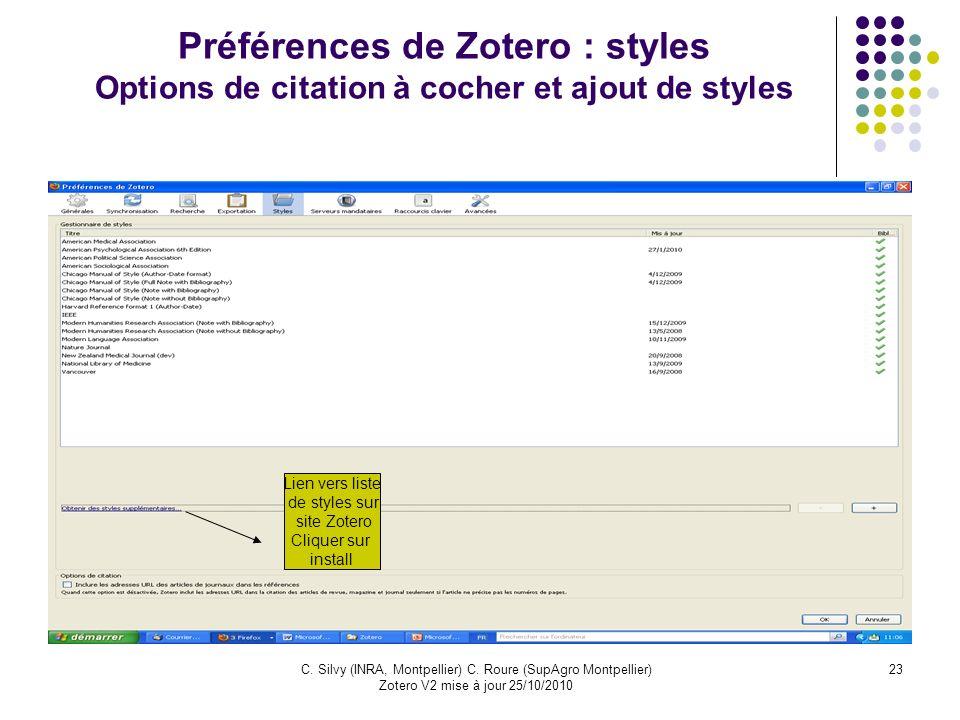 23C. Silvy (INRA, Montpellier) C. Roure (SupAgro Montpellier) Zotero V2 mise à jour 25/10/2010 Préférences de Zotero : styles Options de citation à co