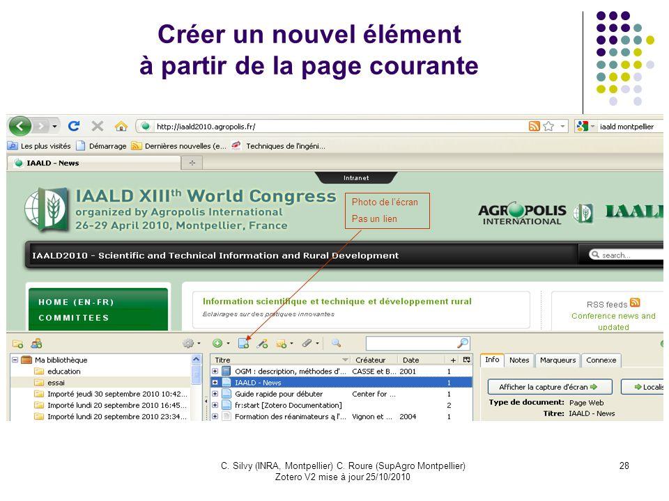 28C. Silvy (INRA, Montpellier) C. Roure (SupAgro Montpellier) Zotero V2 mise à jour 25/10/2010 Créer un nouvel élément à partir de la page courante Ph