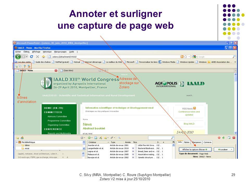 29C. Silvy (INRA, Montpellier) C. Roure (SupAgro Montpellier) Zotero V2 mise à jour 25/10/2010 Annoter et surligner une capture de page web Adresse de