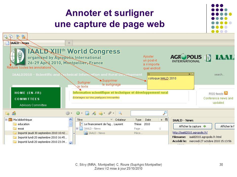 30C. Silvy (INRA, Montpellier) C. Roure (SupAgro Montpellier) Zotero V2 mise à jour 25/10/2010 Annoter et surligner une capture de page web Ajouter un