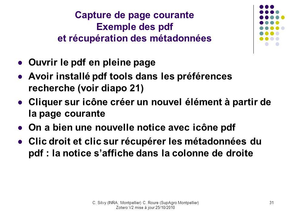 31C. Silvy (INRA, Montpellier) C. Roure (SupAgro Montpellier) Zotero V2 mise à jour 25/10/2010 Capture de page courante Exemple des pdf et récupératio