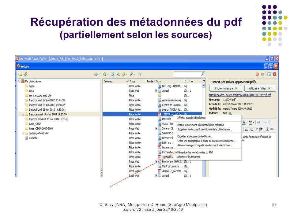 32C. Silvy (INRA, Montpellier) C. Roure (SupAgro Montpellier) Zotero V2 mise à jour 25/10/2010 Récupération des métadonnées du pdf (partiellement selo