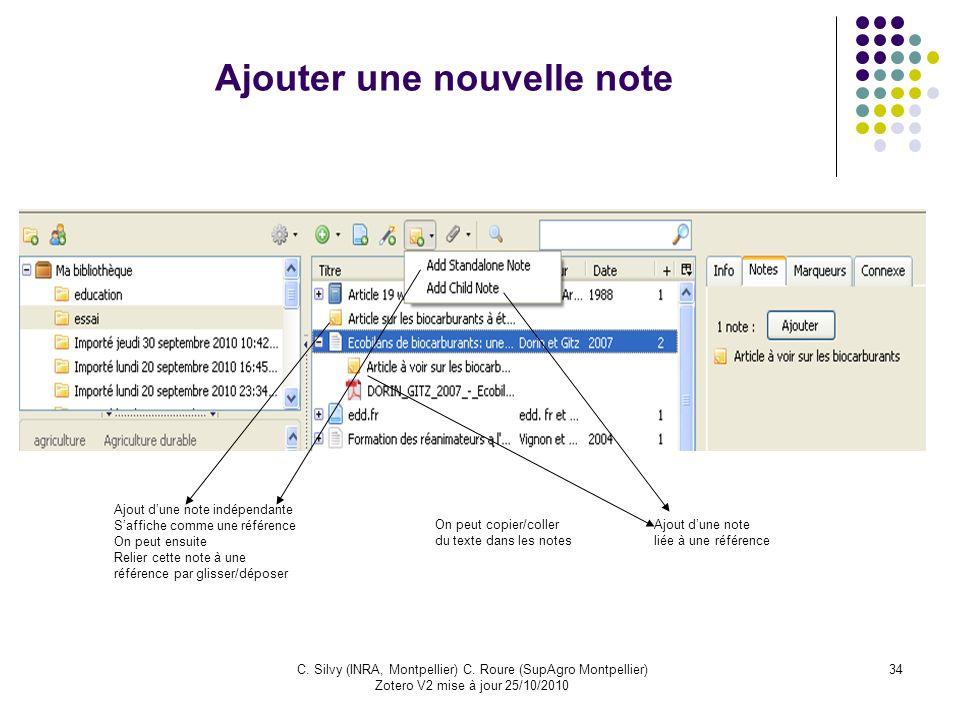 34C. Silvy (INRA, Montpellier) C. Roure (SupAgro Montpellier) Zotero V2 mise à jour 25/10/2010 Ajouter une nouvelle note Ajout dune note liée à une ré