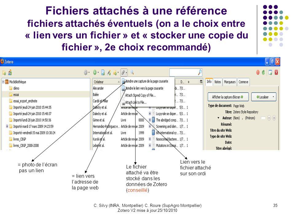 35C. Silvy (INRA, Montpellier) C. Roure (SupAgro Montpellier) Zotero V2 mise à jour 25/10/2010 Fichiers attachés à une référence fichiers attachés éve