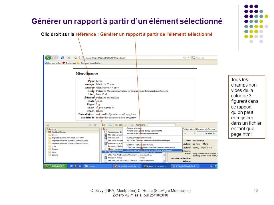 40C. Silvy (INRA, Montpellier) C. Roure (SupAgro Montpellier) Zotero V2 mise à jour 25/10/2010 Générer un rapport à partir dun élément sélectionné Cli