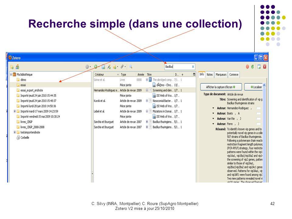 42C. Silvy (INRA, Montpellier) C. Roure (SupAgro Montpellier) Zotero V2 mise à jour 25/10/2010 Recherche simple (dans une collection)