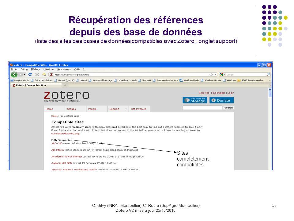 50C. Silvy (INRA, Montpellier) C. Roure (SupAgro Montpellier) Zotero V2 mise à jour 25/10/2010 Récupération des références depuis des base de données