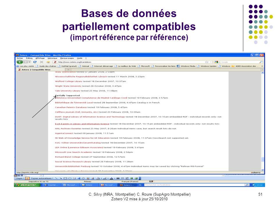 51C. Silvy (INRA, Montpellier) C. Roure (SupAgro Montpellier) Zotero V2 mise à jour 25/10/2010 Bases de données partiellement compatibles (import réfé