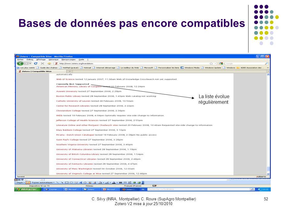 52C. Silvy (INRA, Montpellier) C. Roure (SupAgro Montpellier) Zotero V2 mise à jour 25/10/2010 Bases de données pas encore compatibles La liste évolue