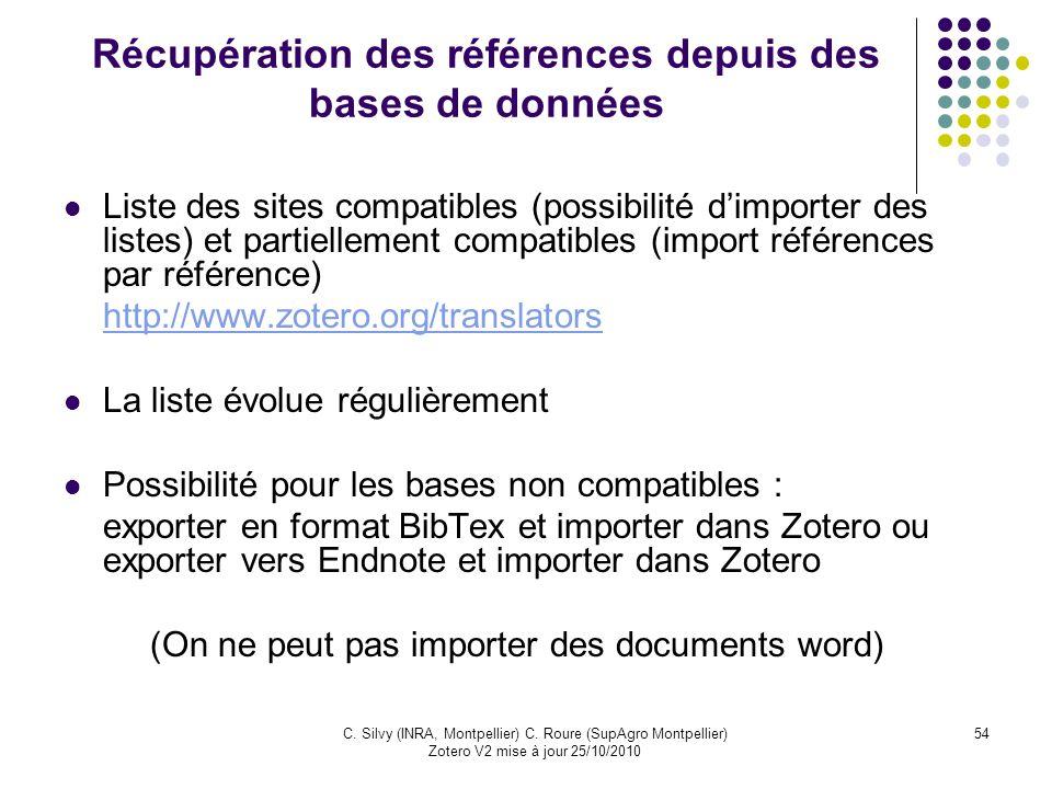 54C. Silvy (INRA, Montpellier) C. Roure (SupAgro Montpellier) Zotero V2 mise à jour 25/10/2010 Récupération des références depuis des bases de données