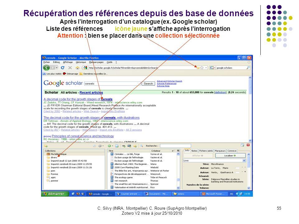 55C. Silvy (INRA, Montpellier) C. Roure (SupAgro Montpellier) Zotero V2 mise à jour 25/10/2010 Récupération des références depuis des base de données