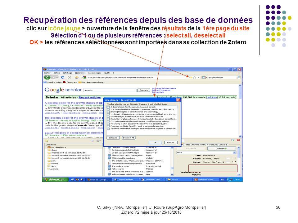 56C. Silvy (INRA, Montpellier) C. Roure (SupAgro Montpellier) Zotero V2 mise à jour 25/10/2010 Récupération des références depuis des base de données
