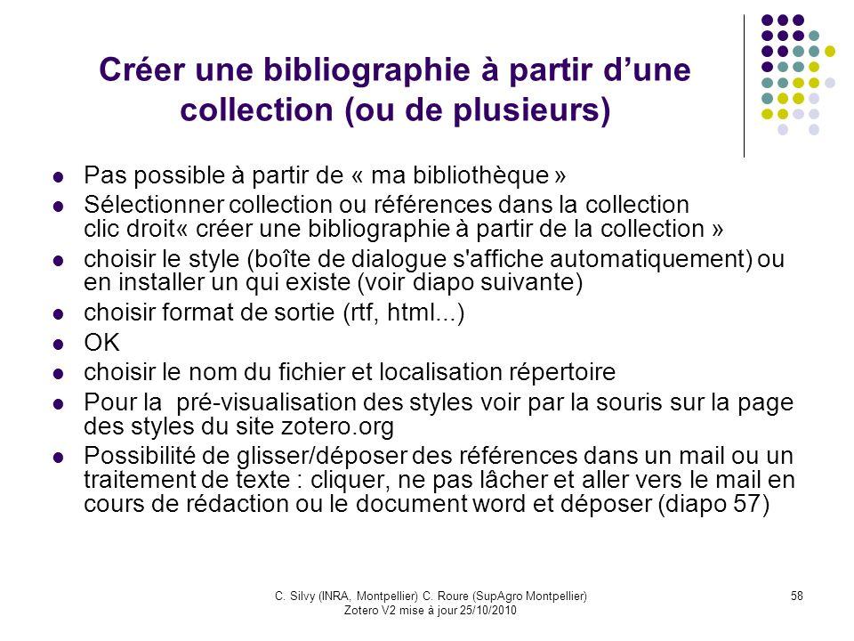 58C. Silvy (INRA, Montpellier) C. Roure (SupAgro Montpellier) Zotero V2 mise à jour 25/10/2010 Créer une bibliographie à partir dune collection (ou de