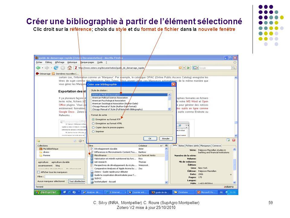 59C. Silvy (INRA, Montpellier) C. Roure (SupAgro Montpellier) Zotero V2 mise à jour 25/10/2010 Créer une bibliographie à partir de lélément sélectionn