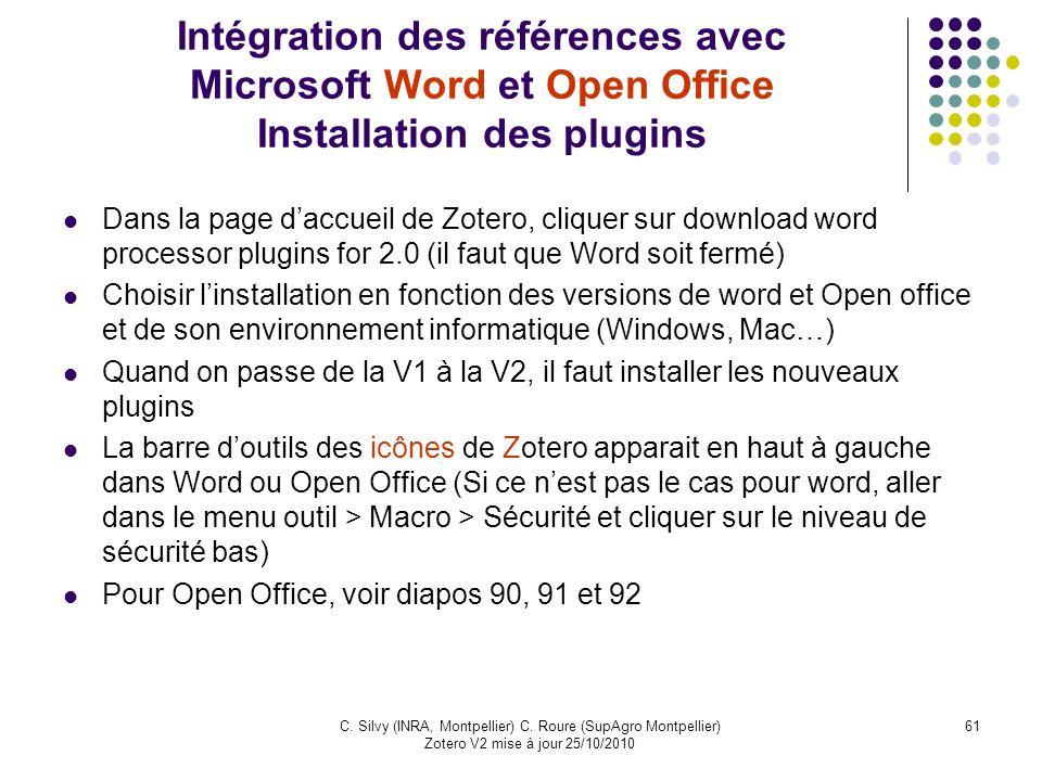 61C. Silvy (INRA, Montpellier) C. Roure (SupAgro Montpellier) Zotero V2 mise à jour 25/10/2010 Intégration des références avec Microsoft Word et Open