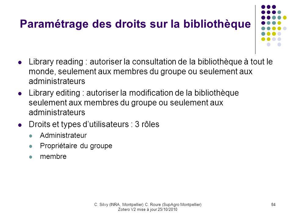 84C. Silvy (INRA, Montpellier) C. Roure (SupAgro Montpellier) Zotero V2 mise à jour 25/10/2010 Paramétrage des droits sur la bibliothèque Library read