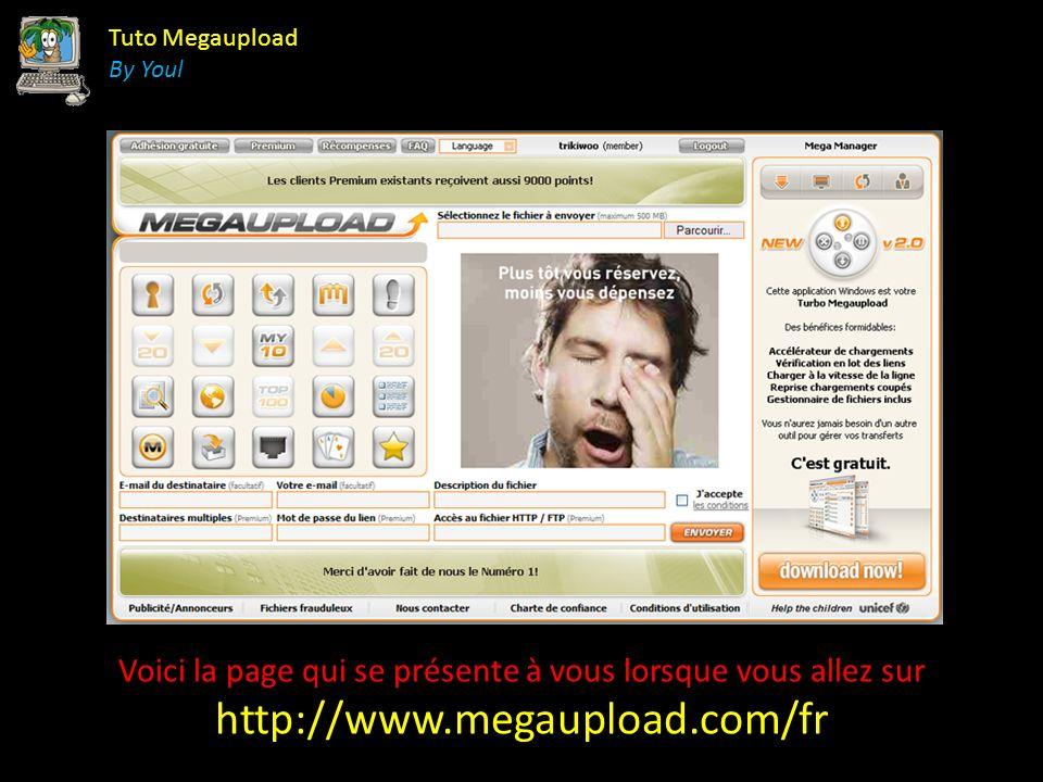 Tuto Megaupload By Youl Voici la page qui se présente à vous lorsque vous allez sur http://www.megaupload.com/fr