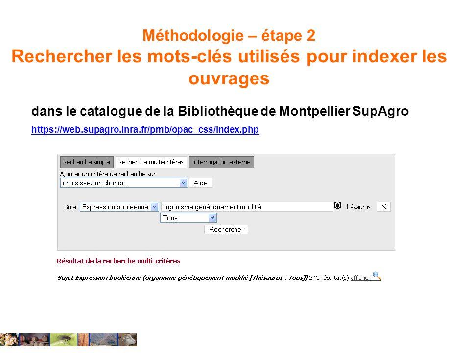 Méthodologie – étape 2 Rechercher les mots-clés utilisés pour indexer les ouvrages dans le catalogue de la Bibliothèque de Montpellier SupAgro https:/