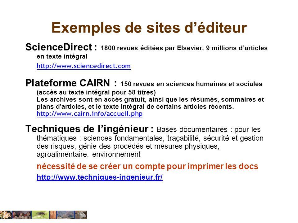 Exemples de sites déditeur ScienceDirect : 1800 revues éditées par Elsevier, 9 millions darticles en texte intégral http://www.sciencedirect.com Plate