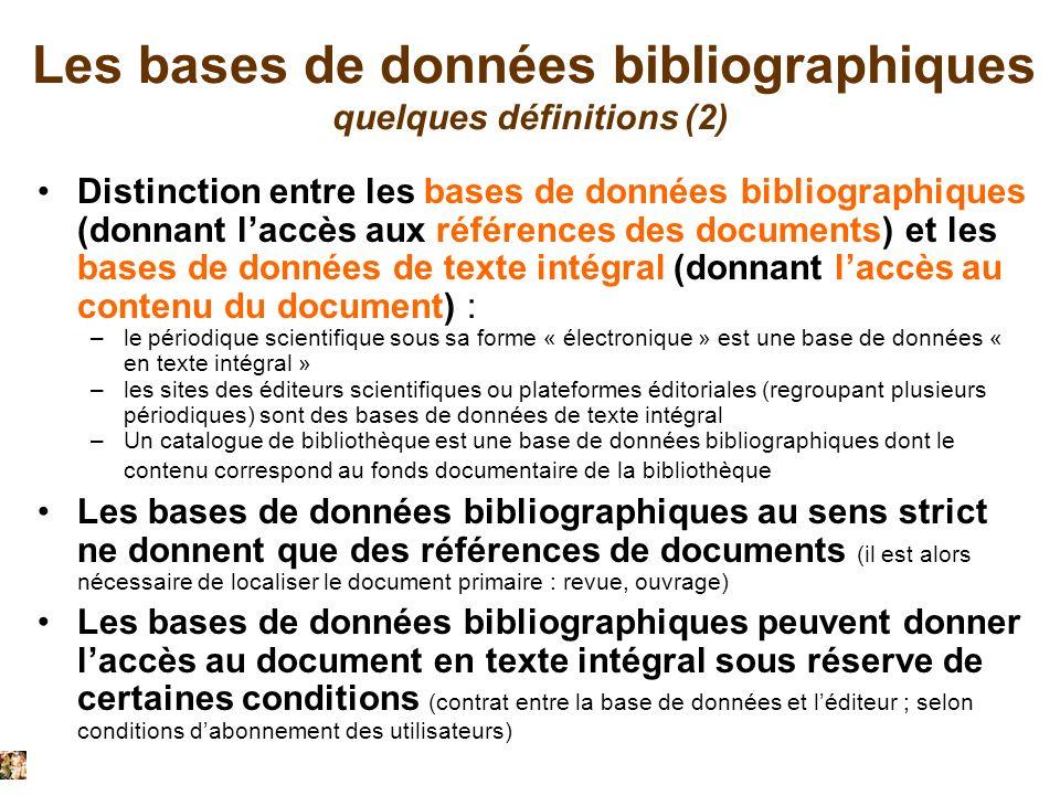 Les bases de données bibliographiques quelques définitions (2) Distinction entre les bases de données bibliographiques (donnant laccès aux références