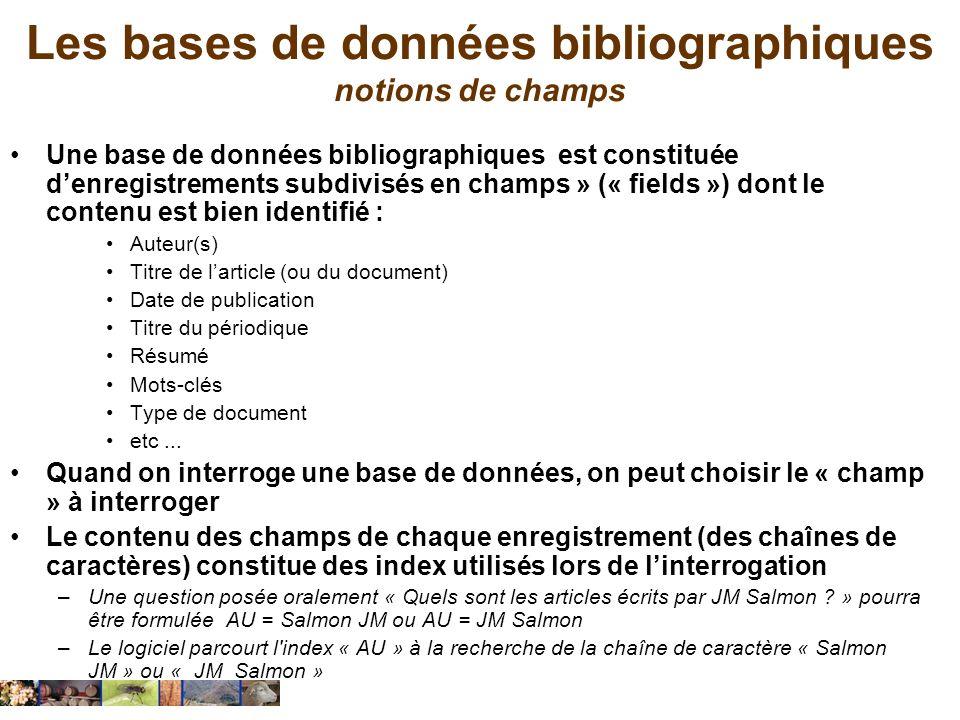 Les bases de données bibliographiques notions de champs Une base de données bibliographiques est constituée denregistrements subdivisés en champs » («