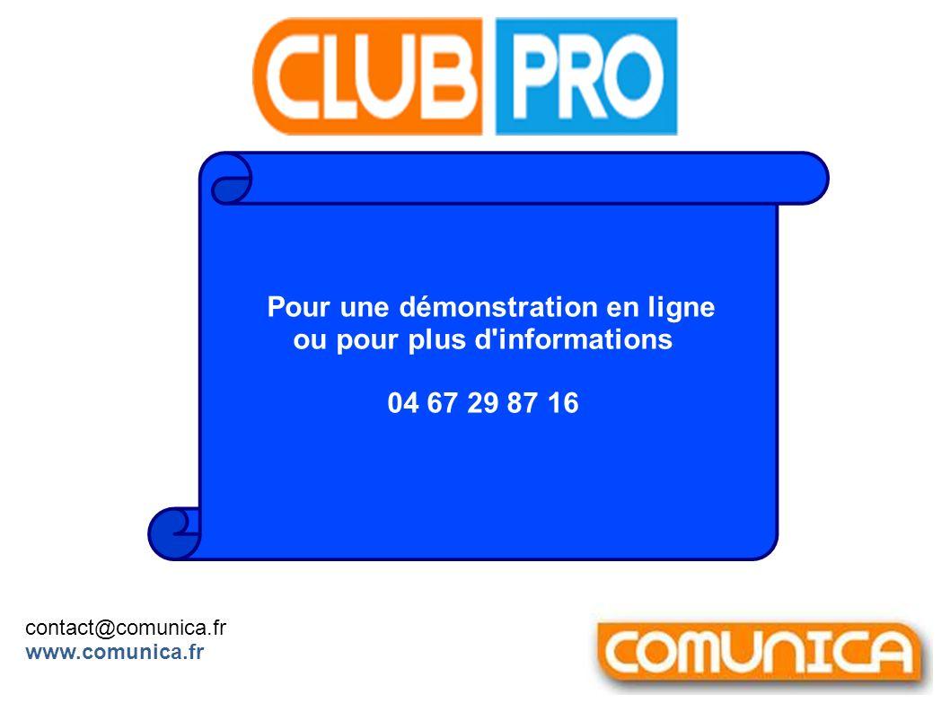 Pour une démonstration en ligne ou pour plus d'informations 04 67 29 87 16 contact@comunica.fr www.comunica.fr