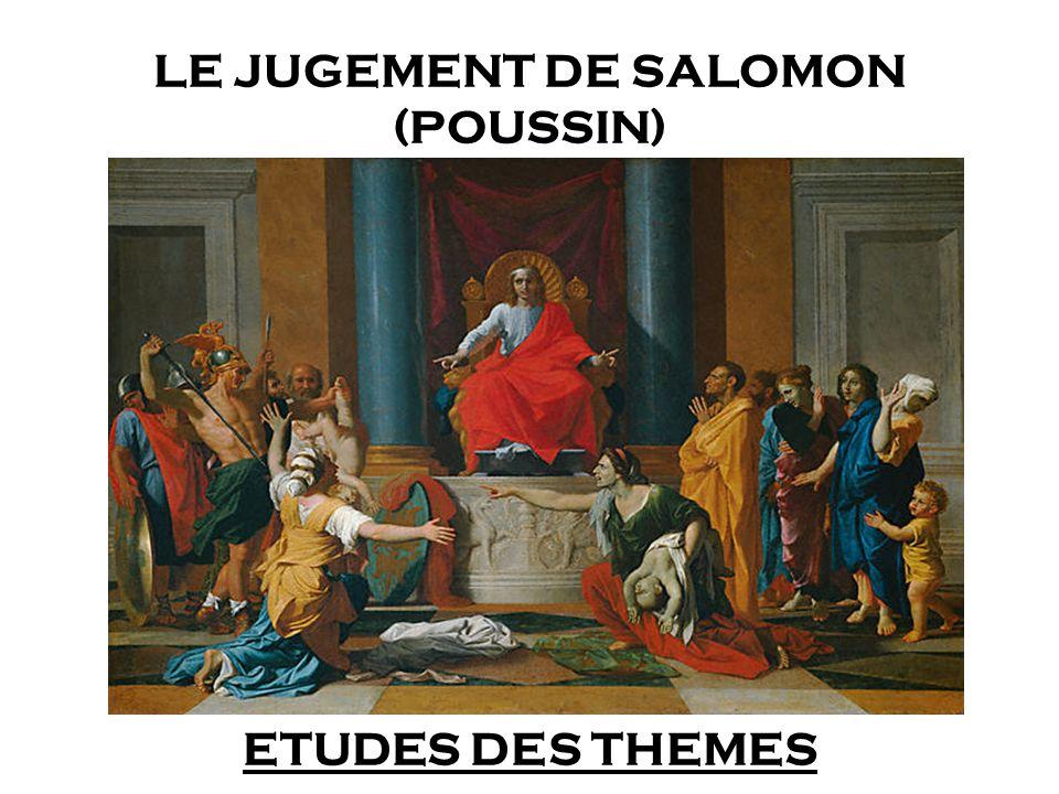 LE JUGEMENT DE SALOMON (POUSSIN) ETUDES DES THEMES