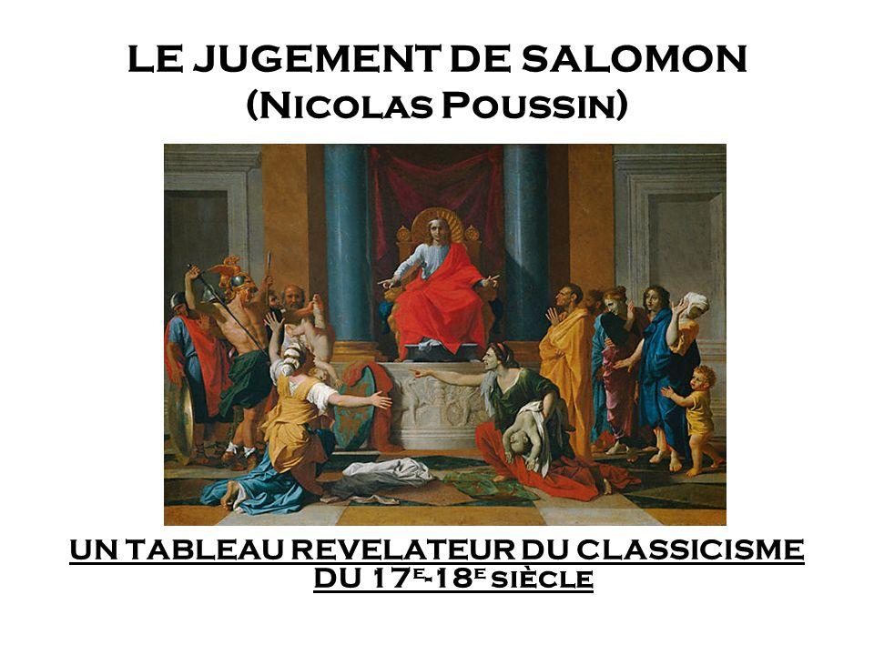LE JUGEMENT DE SALOMON (Nicolas Poussin) UN TABLEAU REVELATEUR DU CLASSICISME DU 17 e -18 e siècle