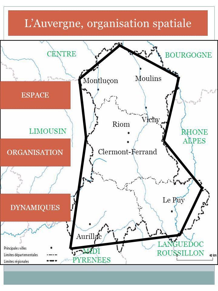 Clermont-Ferrand Riom Vichy Montluçon Moulins Aurillac Le Puy LIMOUSIN RHONE ALPES LANGUEDOC ROUSSILLON MIDI PYRENEES CENTRE BOURGOGNE LAuvergne, orga