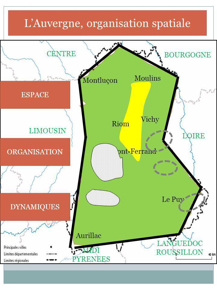 Clermont-Ferrand Riom Vichy Montluçon Moulins Aurillac Le Puy LIMOUSIN LOIRE LANGUEDOC ROUSSILLON MIDI PYRENEES CENTRE BOURGOGNE LAuvergne, organisati