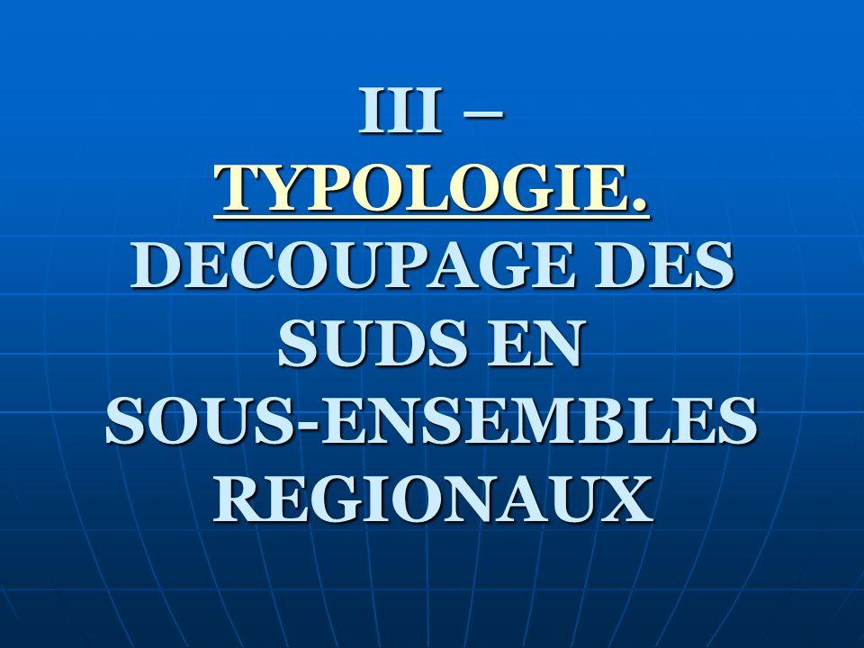 III – TYPOLOGIE. DECOUPAGE DES SUDS EN SOUS-ENSEMBLES REGIONAUX TYPOLOGIE.