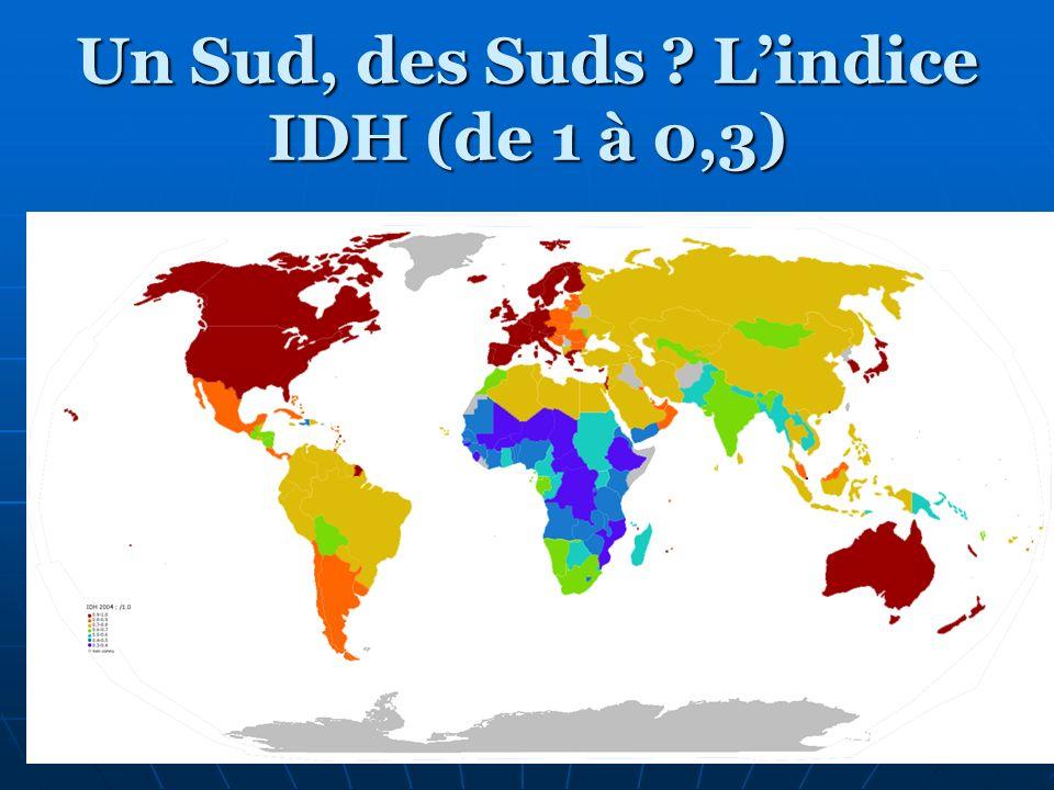 Un Sud, des Suds ? Lindice IDH (de 1 à 0,3)