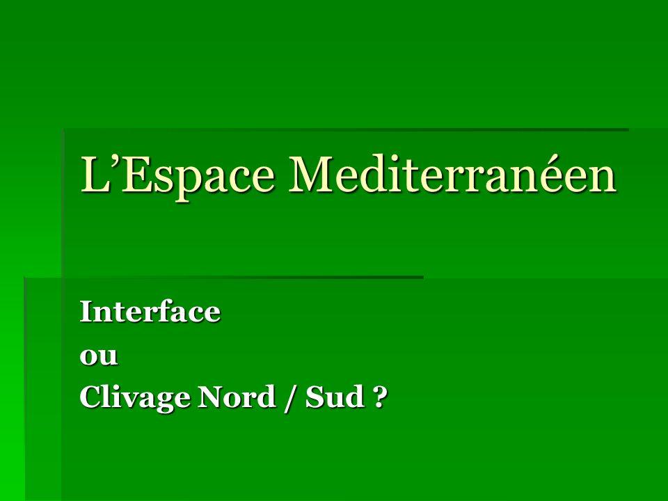 LEspace Mediterranéen Interfaceou Clivage Nord / Sud ?