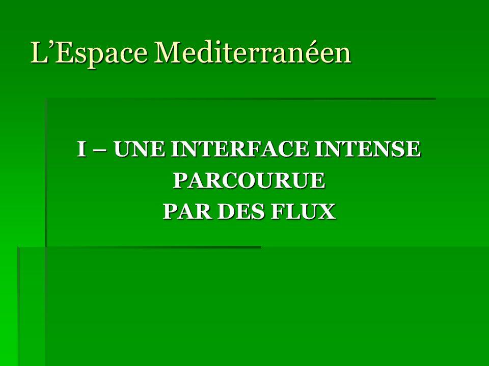 LEspace Mediterranéen I – UNE INTERFACE INTENSE PARCOURUE PAR DES FLUX