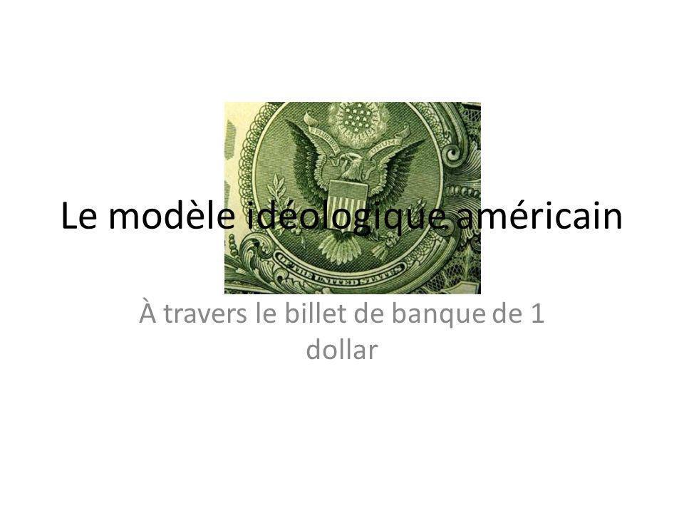 À travers le billet de banque de 1 dollar Le modèle idéologique américain