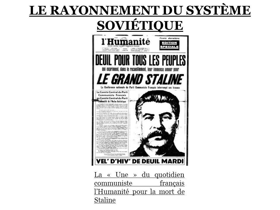 LE RAYONNEMENT DU SYSTÈME SOVIÉTIQUE La « Une » du quotidien communiste français lHumanité pour la mort de Staline